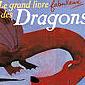 Le grand livre fabuleux des dragons
